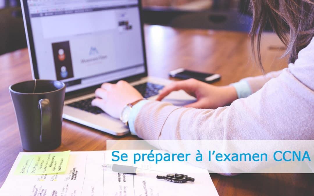5 conseils pour réussir l'examen de certification CCNA