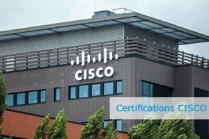 Ce qu'il faut savoir sur les  certifications Cisco