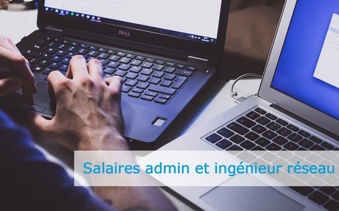 Quels salaires pour un administrateur réseau et un ingénieur réseau ?
